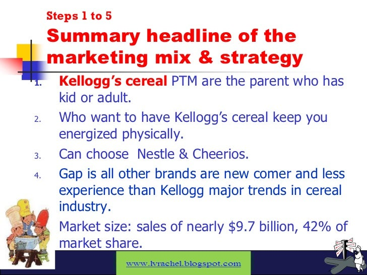 cereal marketing plan But are indian consumers ready to accept breakfast cereals kellogg's   kellogg's is no stranger to international marketing: their products are  manufactured in 18 countries and sold in over 180despite a  a revised strategy.
