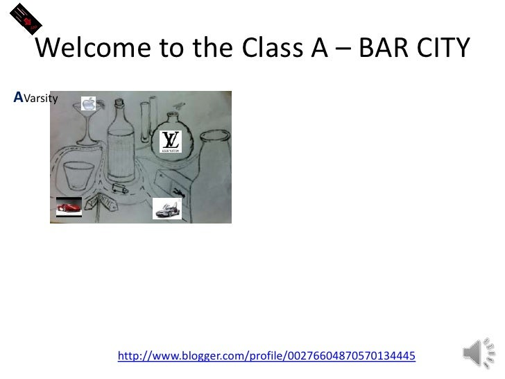 Welcome to the Class A – BAR CITY<br />AVarsity<br />http://www.blogger.com/profile/00276604870570134445<br />