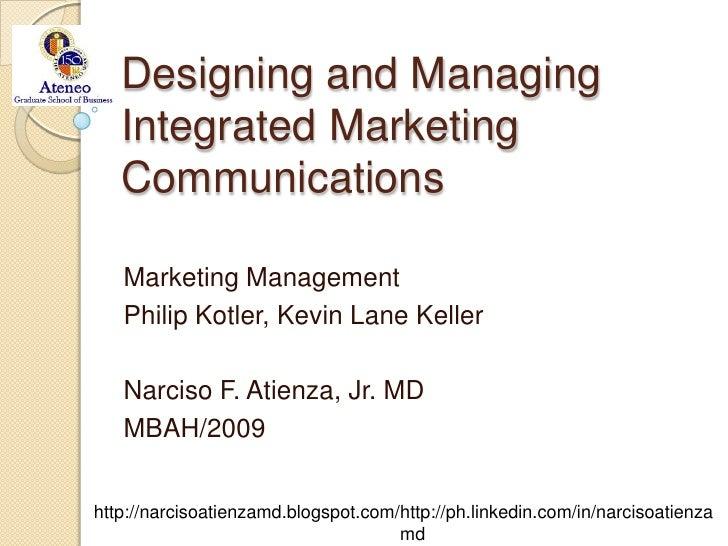 Designing and ManagingIntegrated Marketing Communications<br />Marketing Management<br />Philip Kotler, Kevin Lane Keller<...