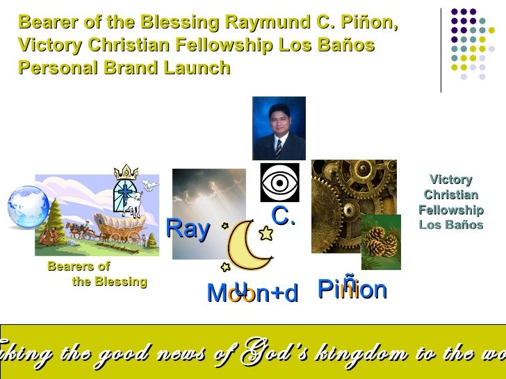 Bearer of the Blessing Raymund C. Piñon,  Victory Christian Fellowship Los Baños  Personal Brand Launch                   ...