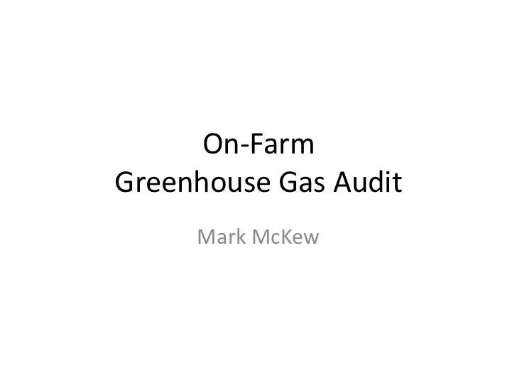 On-FarmGreenhouse Gas Audit     Mark McKew
