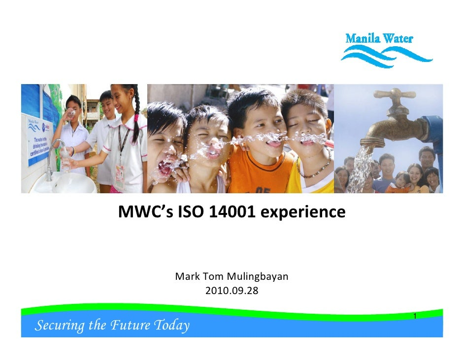 MWC's ISO 14001 experience                         Mark Tom Mulingbayan                            2010.09.28             ...
