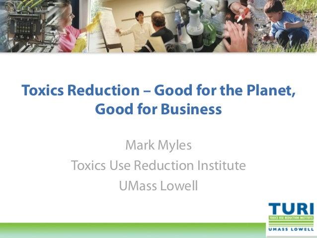 © Toxics Use Reduction Institute University of Massachusetts Lowell© Toxics Use Reduction Institute University of Massachu...