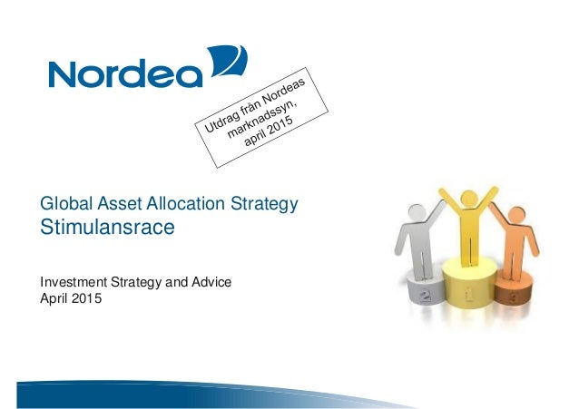 Global Asset Allocation Strategy Stimulansrace Investment Strategy and Advice April 2015