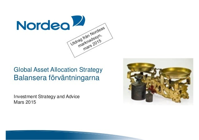 Global Asset Allocation Strategy Balansera förväntningarna Investment Strategy and Advice Mars 2015