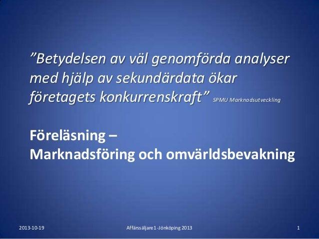 """""""Betydelsen av väl genomförda analyser med hjälp av sekundärdata ökar företagets konkurrenskraft"""" SPMU Marknadsutveckling ..."""