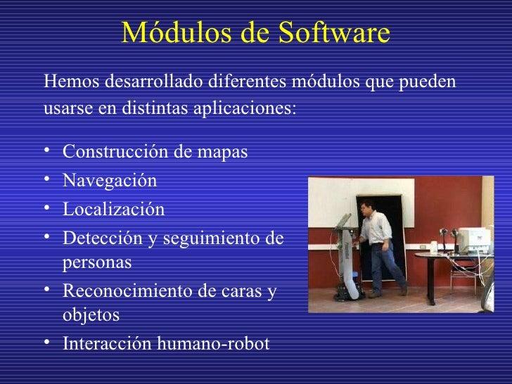 Módulos de Software <ul><li>Hemos desarrollado diferentes módulos que pueden  </li></ul><ul><li>usarse en distintas aplica...