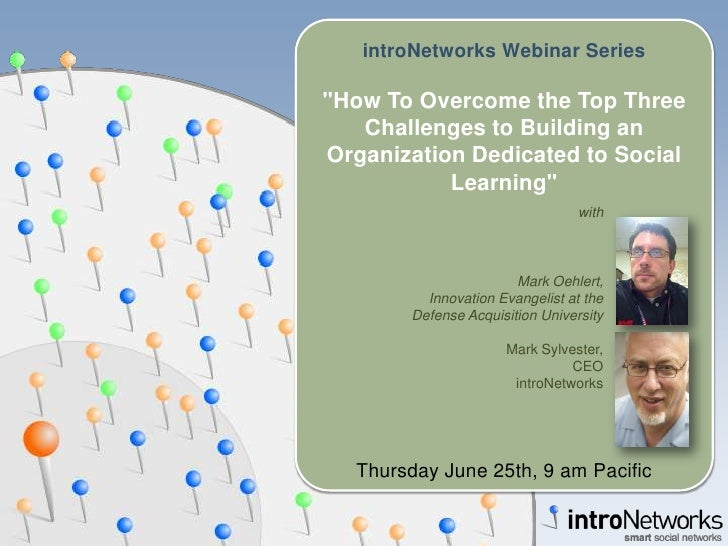 "introNetworks Webinar Series<br />""How To Overcome the Top Three Challenges to Building an Organization Dedicated to ..."