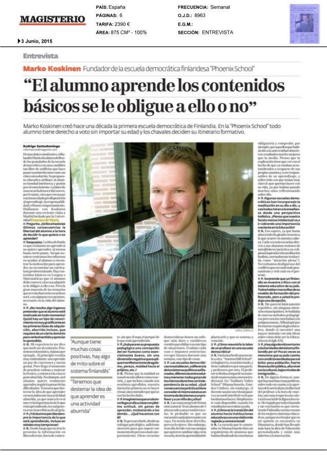 MAGISTERIO  P3 Junio,  2015  Entrevista  PAis:  España  PÄGINAS:  6  TARIFA:  2390 e ÅREA:  875 CM* - 100%  Fundadorde Ia ...