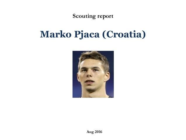 ` Scouting report Marko Pjaca (Croatia) Aug 2016