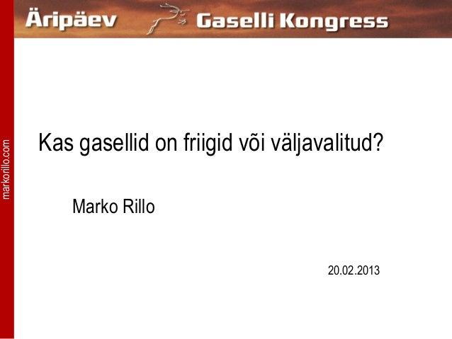 Kas gasellid on friigid või väljavalitud?markorillo.com                     Marko Rillo                                   ...