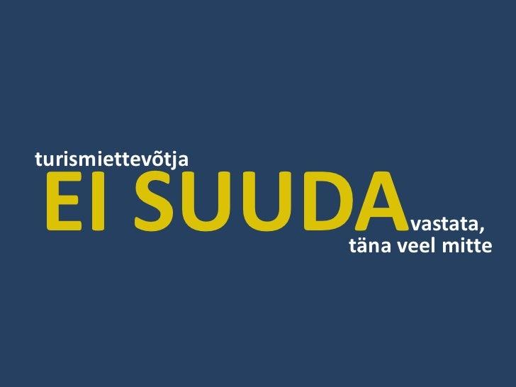 """""""Estonia"""" pole koht, kuhu reisida<br />"""