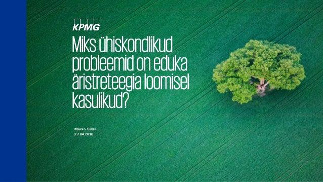 """1 © 2016 KPMG Baltics OÜ, Eesti osaühing ja Šveitsi ühinguga KPMG International Cooperative (""""KPMG International"""") lepingu..."""