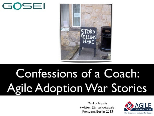 Confessions of a Coach:Agile Adoption War Stories                  Marko Taipale             twitter: @markotaipale       ...