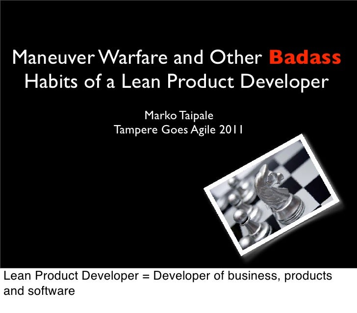 Maneuver Warfare and Other Badass  Habits of a Lean Product Developer                       Marko Taipale                 ...