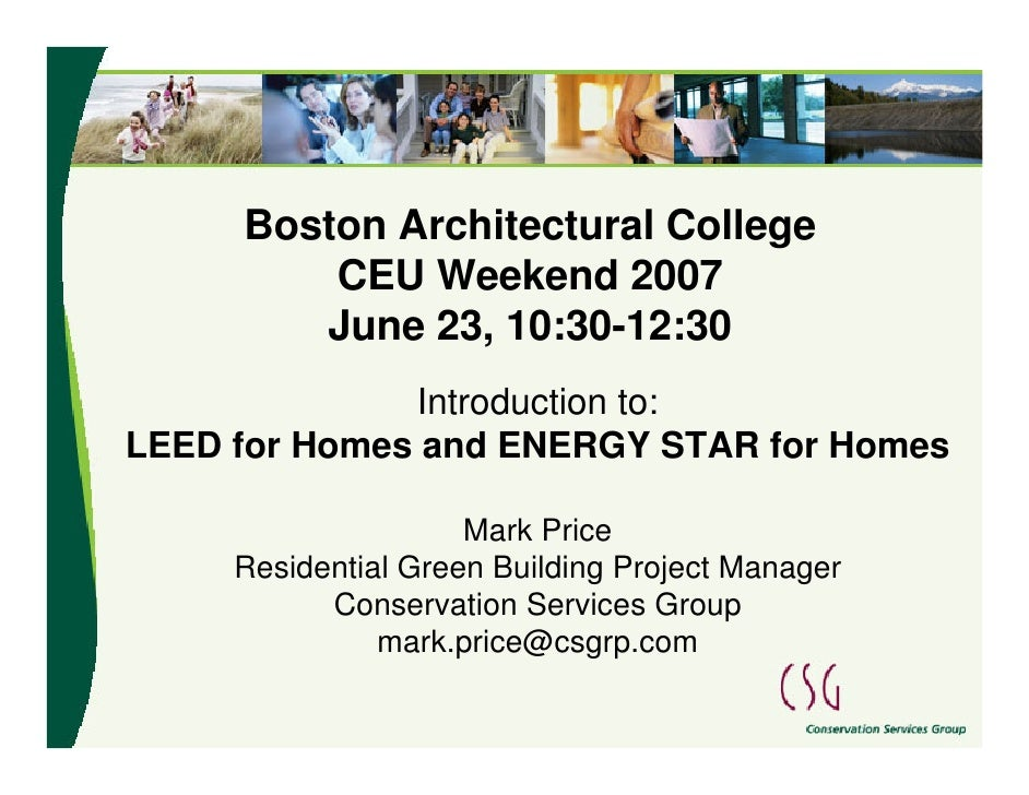 Boston Architectural College          CEU Weekend 2007         June 23, 10:30-12:30               Introduction to: LEED fo...