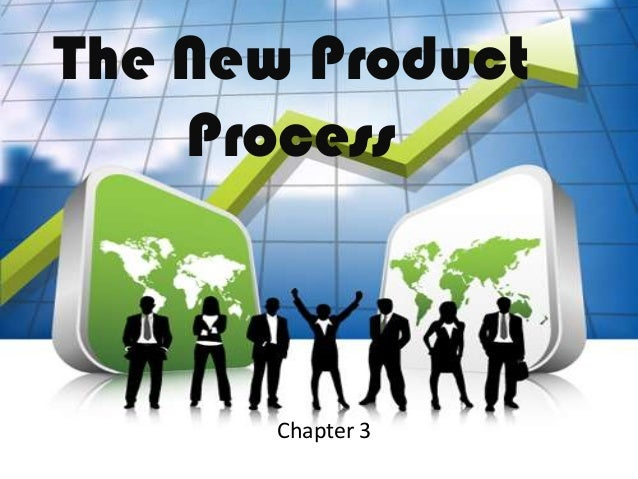The New Product Process  Chapter 3
