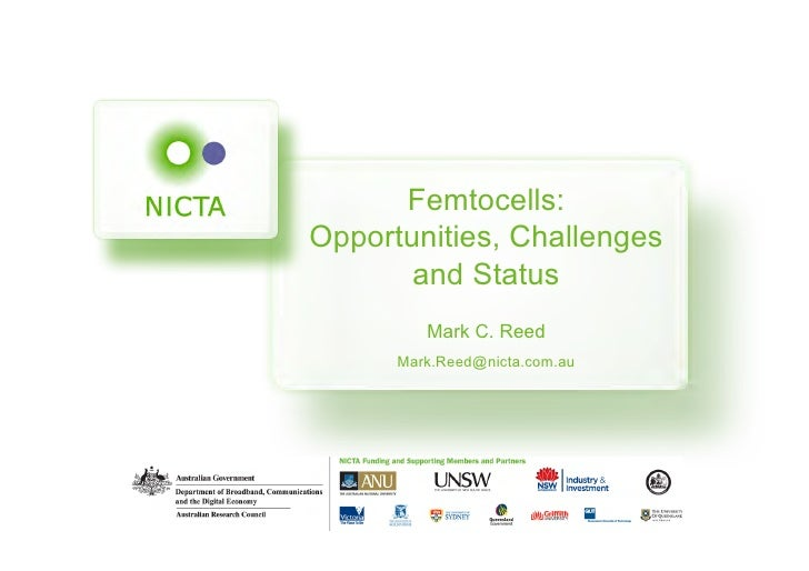 Femtocells:Opportunities, Challenges       and Status         Mark C. Reed      Mark.Reed@nicta.com.au