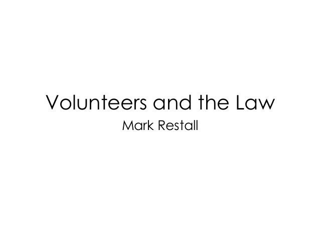 Volunteers and the Law Mark Restall