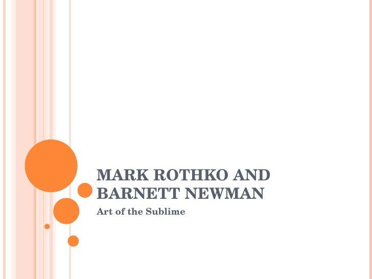 MARK ROTHKO AND BARNETT NEWMAN Art of the Sublime