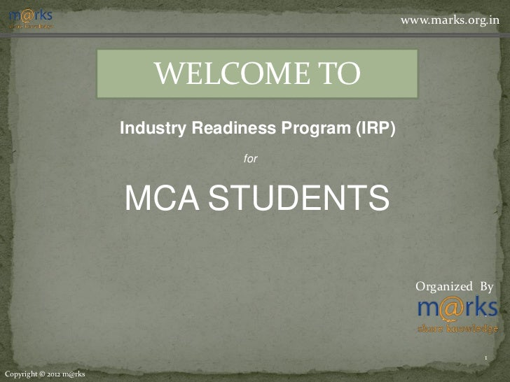 www.marks.org.in                            WELCOME TO                         Industry Readiness Program (IRP)           ...