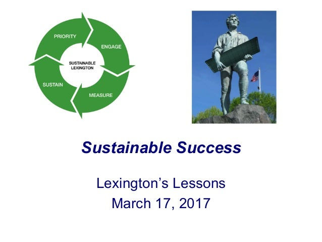 Sustainable Success Lexington's Lessons March 17, 2017