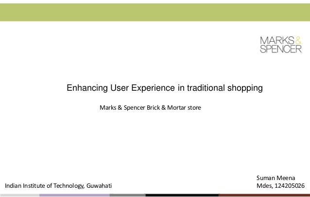 Enhancing User Experience in traditional shopping Marks & Spencer Brick & Mortar store  Indian Institute of Technology, Gu...