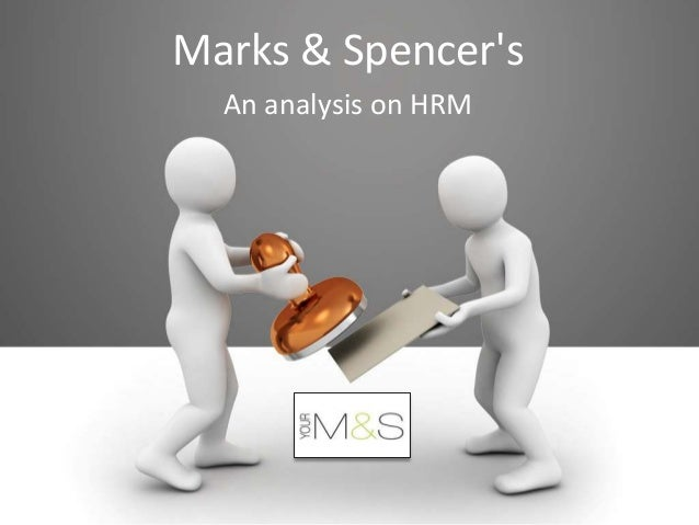 Marks & Spencers  An analysis on HRM