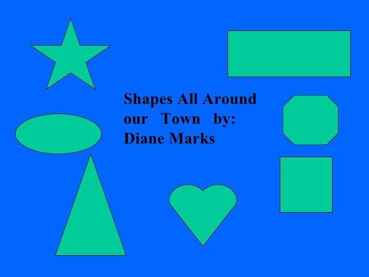 Shapes All Around our Town by: Diane Marks