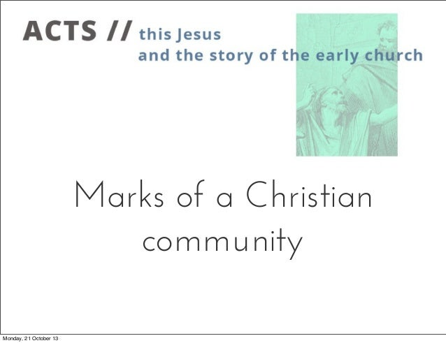Marks of a Christian community Monday, 21 October 13