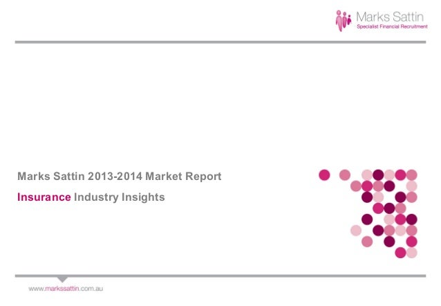 Marks Sattin 2013-2014 Market Report Insurance Industry Insights