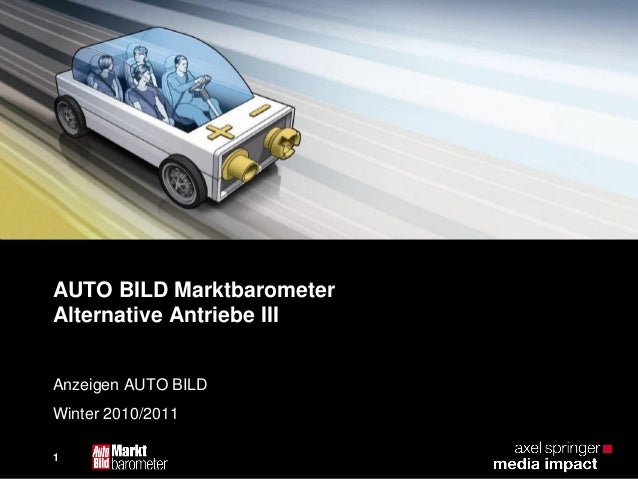 1 AUTO BILD Marktbarometer Alternative Antriebe III Anzeigen AUTO BILD Winter 2010/2011