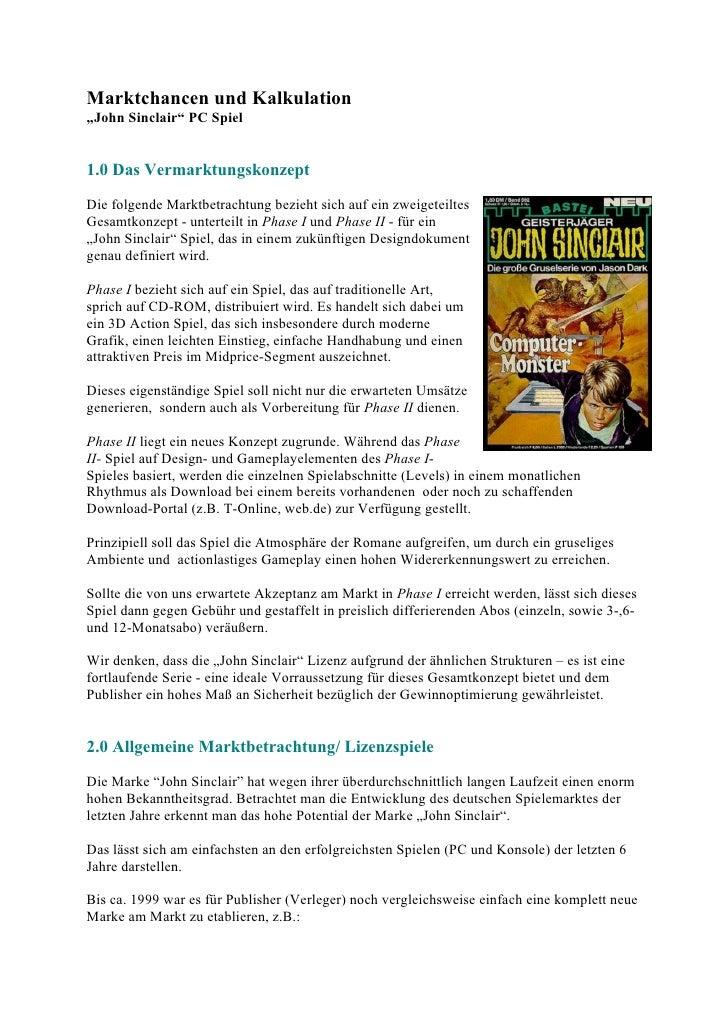 """Marktchancen und Kalkulation""""John Sinclair"""" PC Spiel1.0 Das VermarktungskonzeptDie folgende Marktbetrachtung bezieht sich ..."""