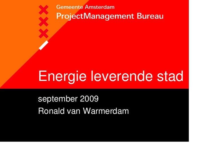 Energie leverende stad september 2009 Ronald van Warmerdam