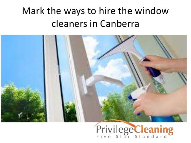 Mark the ways to hire the window cleaners in Canberra