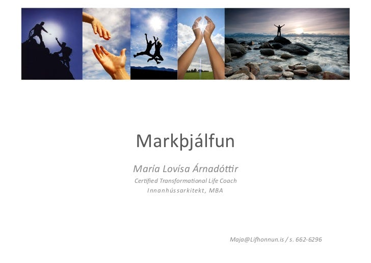Markþjálfun María Lovísa Árnadó.r Cer1fied Transforma1onal Life Coach     Innanhússarkitekt, MBA       ...