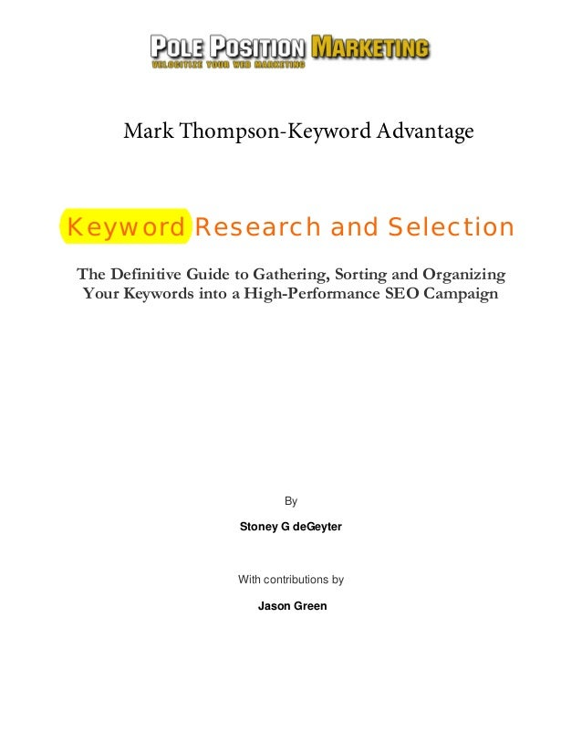 Keyword Research and Selection The Definitive Guide to Gathering, Sorting and Organizing Your Keywords into a High-Perform...