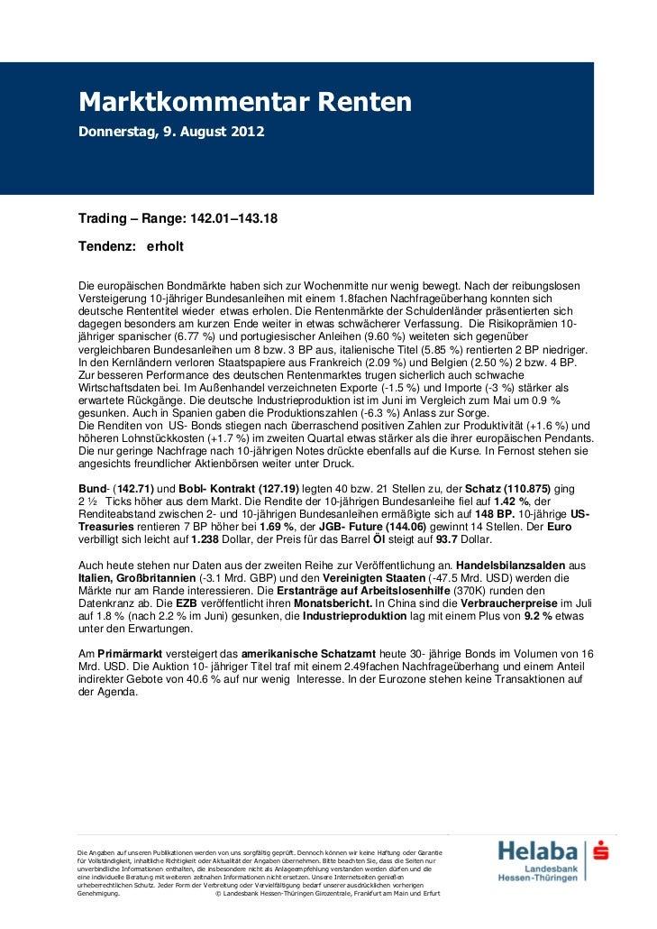 Marktkommentar RentenDonnerstag, 9. August 2012Trading – Range: 142.01–143.18Tendenz: erholtDie europäischen Bondmärkte ha...