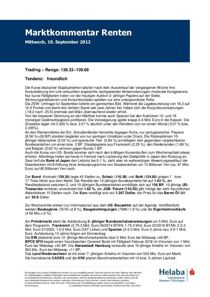 Marktkommentar RentenMittwoch, 19. September 2012Trading – Range: 138.33–139.68Tendenz: freundlichDie Kurse deutscher Staa...