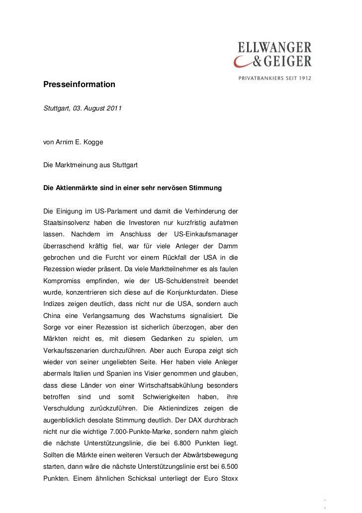 PresseinformationStuttgart, 03. August 2011von Arnim E. KoggeDie Marktmeinung aus StuttgartDie Aktienmärkte sind in einer ...