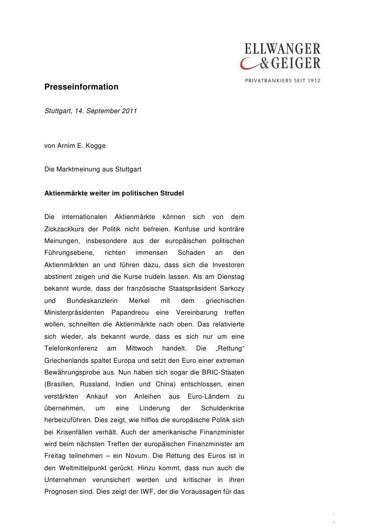 PresseinformationStuttgart, 14. September 2011von Arnim E. KoggeDie Marktmeinung aus StuttgartAktienmärkte weiter im polit...