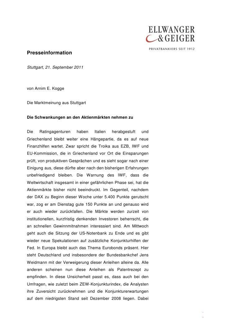 PresseinformationStuttgart, 21. September 2011von Arnim E. KoggeDie Marktmeinung aus StuttgartDie Schwankungen an den Akti...