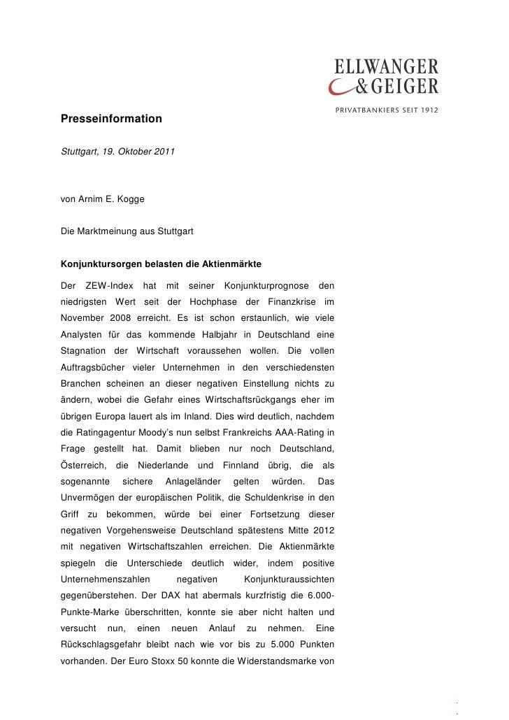 PresseinformationStuttgart, 19. Oktober 2011von Arnim E. KoggeDie Marktmeinung aus StuttgartKonjunktursorgen belasten die ...