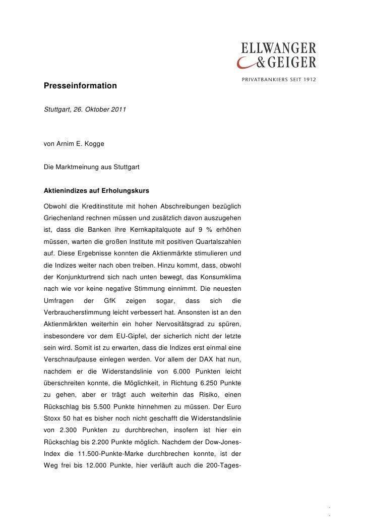 PresseinformationStuttgart, 26. Oktober 2011von Arnim E. KoggeDie Marktmeinung aus StuttgartAktienindizes auf Erholungskur...