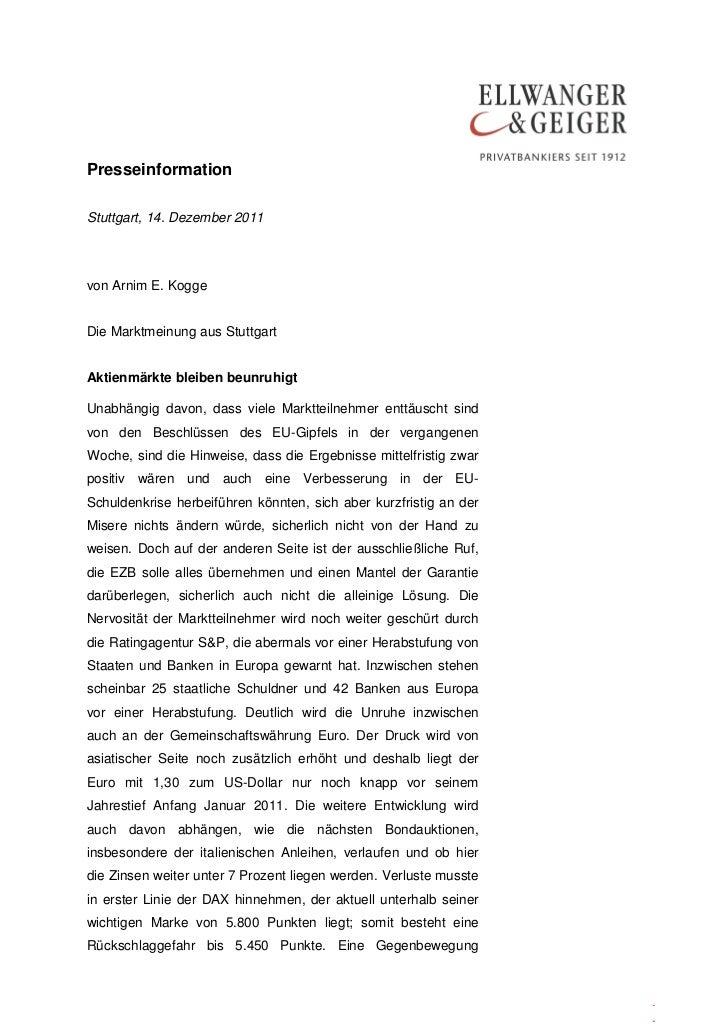 PresseinformationStuttgart, 14. Dezember 2011von Arnim E. KoggeDie Marktmeinung aus StuttgartAktienmärkte bleiben beunruhi...