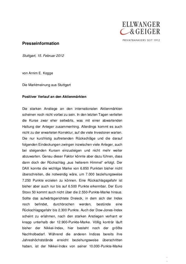PresseinformationStuttgart, 15. Februar 2012von Arnim E. KoggeDie Marktmeinung aus StuttgartPositiver Verlauf an den Aktie...
