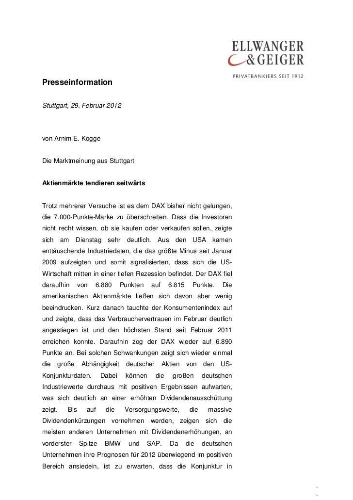 PresseinformationStuttgart, 29. Februar 2012von Arnim E. KoggeDie Marktmeinung aus StuttgartAktienmärkte tendieren seitwär...