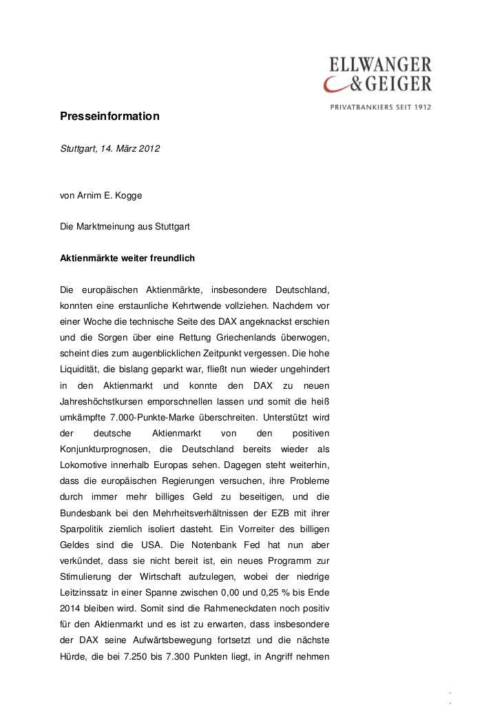 PresseinformationStuttgart, 14. März 2012von Arnim E. KoggeDie Marktmeinung aus StuttgartAktienmärkte weiter freundlichDie...