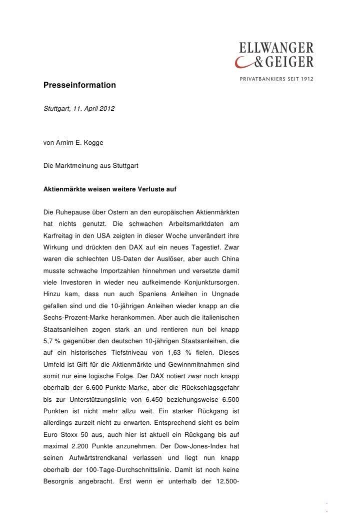 PresseinformationStuttgart, 11. April 2012von Arnim E. KoggeDie Marktmeinung aus StuttgartAktienmärkte weisen weitere Verl...