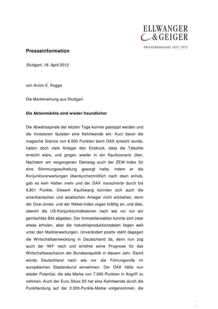 PresseinformationStuttgart, 18. April 2012von Arnim E. KoggeDie Marktmeinung aus StuttgartDie Aktienmärkte sind wieder fre...